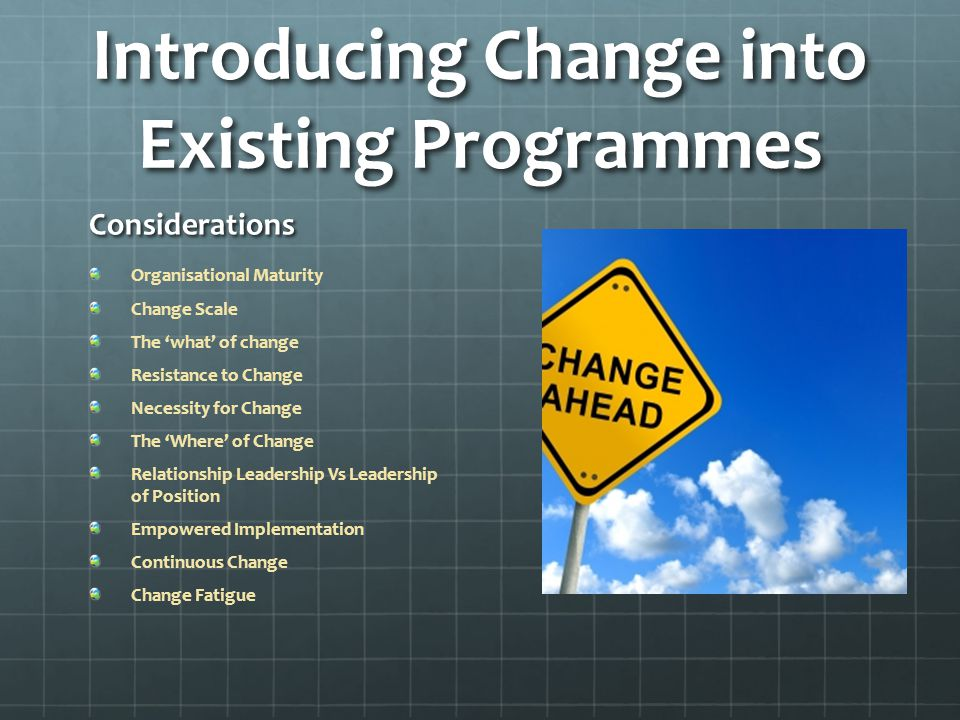 Introducing Change into Existing Programmes