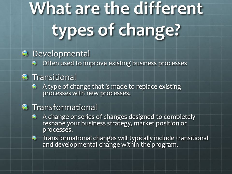 What are the different types of change