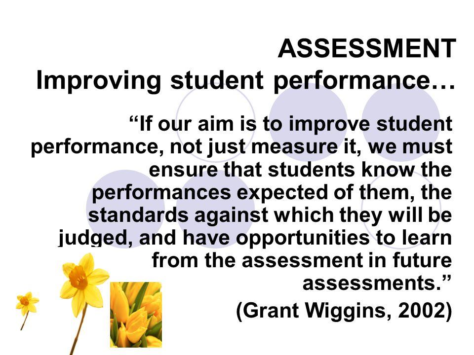 ASSESSMENT Improving student performance…
