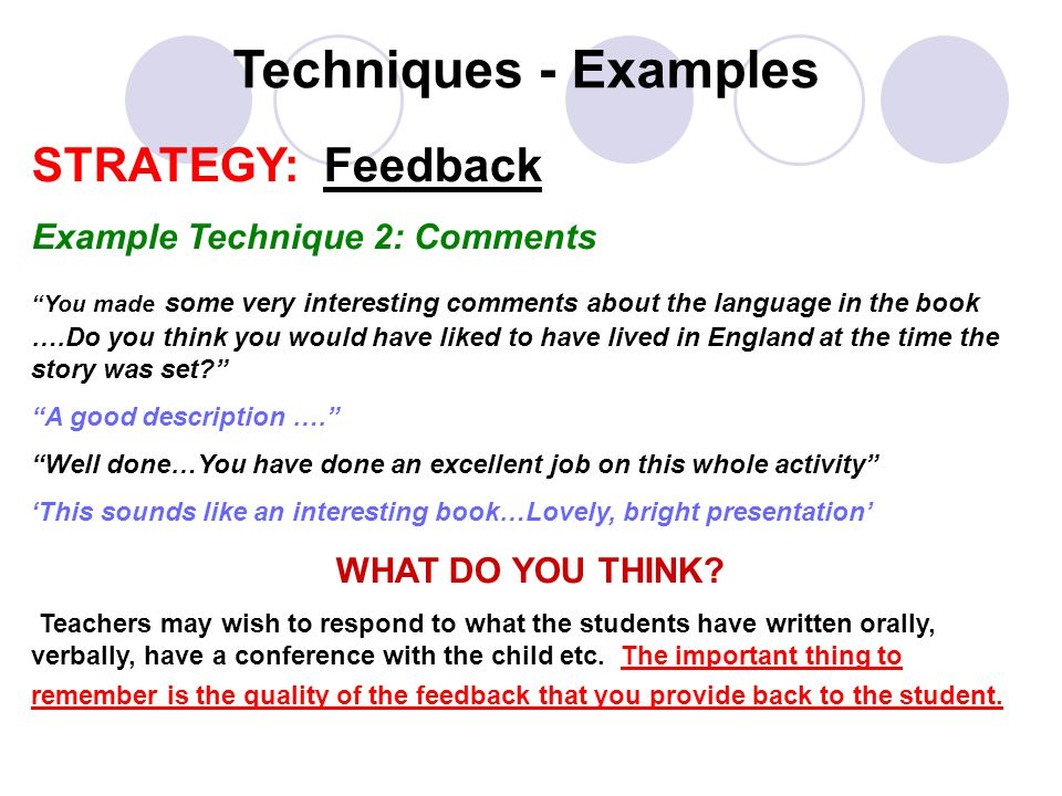 Techniques - Examples STRATEGY: Feedback Example Technique 2: Comments