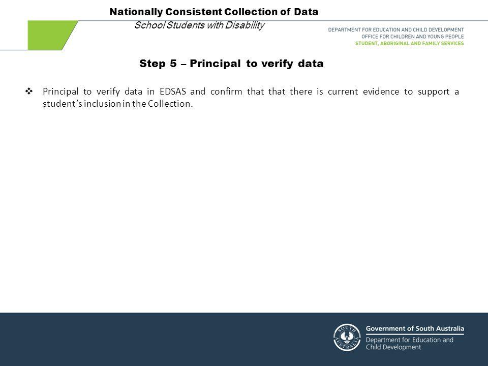 Step 5 – Principal to verify data