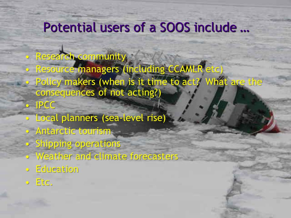 Potential users of a SOOS include …