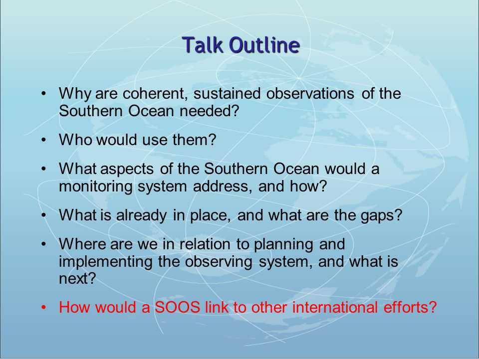 Talk Outline Why are coherent, sustained observations of the Southern Ocean needed Who would use them