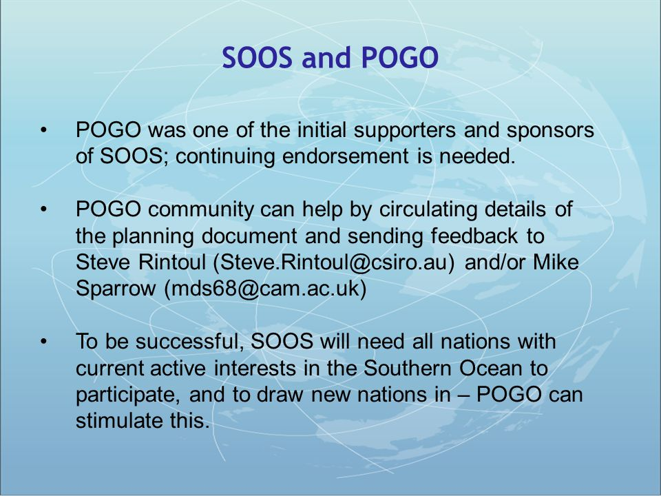 SOOS and POGO POGO was one of the initial supporters and sponsors of SOOS; continuing endorsement is needed.