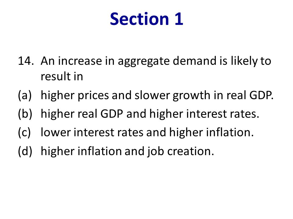 Section 1 An increase in aggregate demand is likely to result in