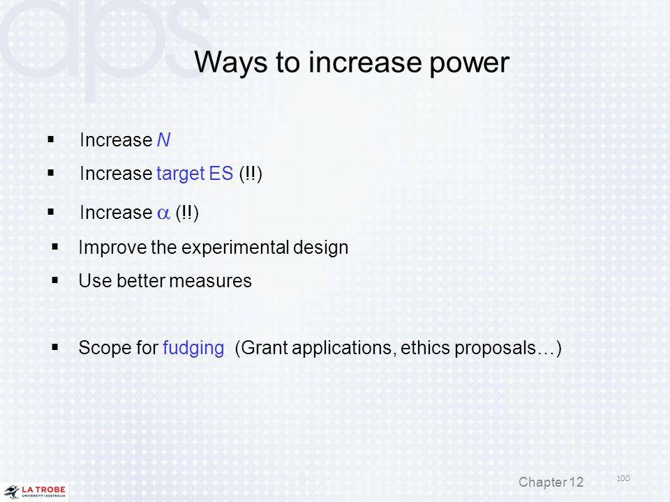 Ways to increase power Increase N Increase target ES (!!)