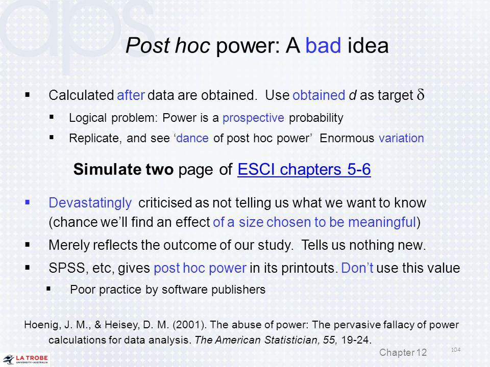 Post hoc power: A bad idea