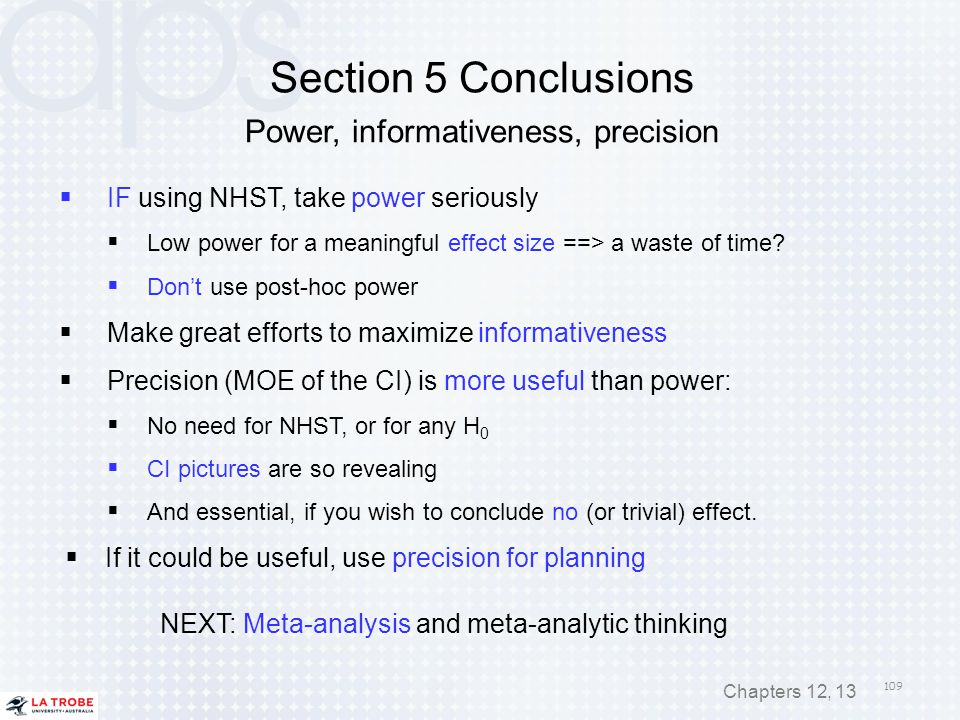Section 5 Conclusions Power, informativeness, precision
