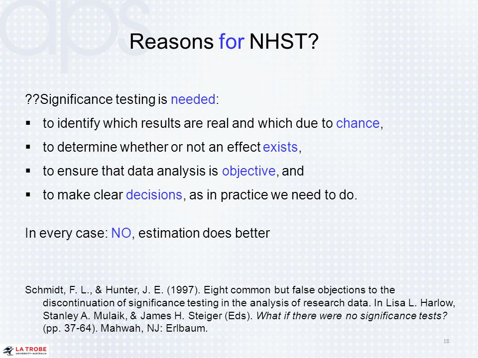 Reasons for NHST Significance testing is needed: