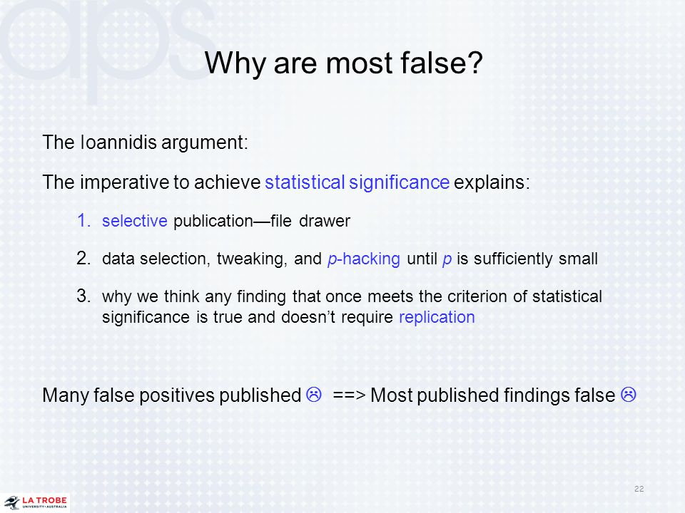 Why are most false The Ioannidis argument: