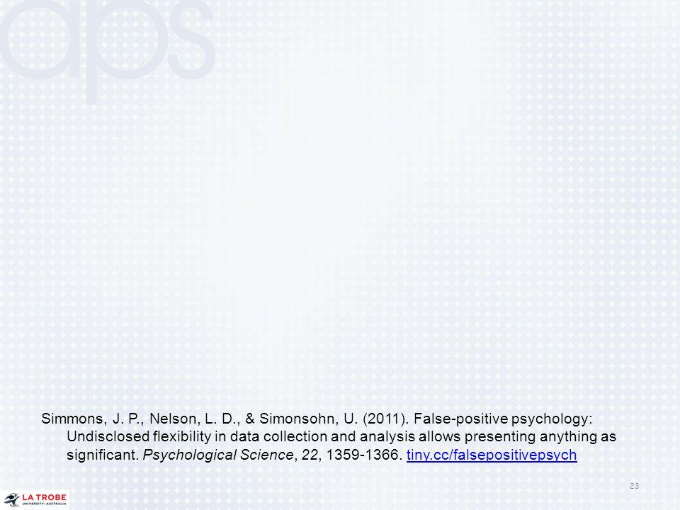 Simmons, J. P. , Nelson, L. D. , & Simonsohn, U. (2011)