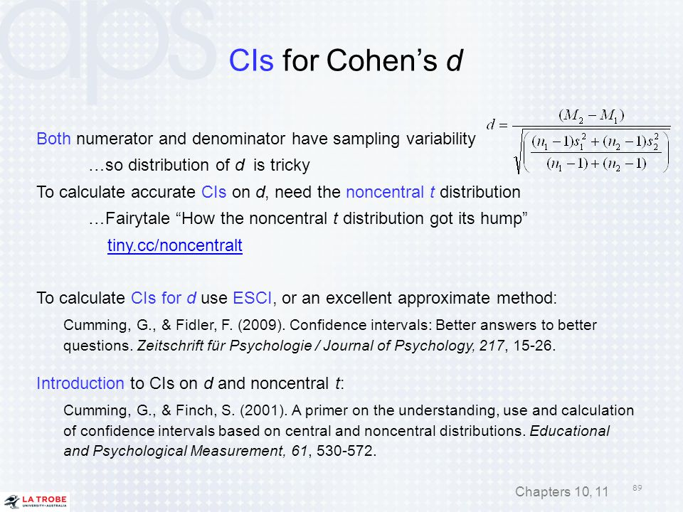 CIs for Cohen's d Both numerator and denominator have sampling variability. …so distribution of d is tricky.