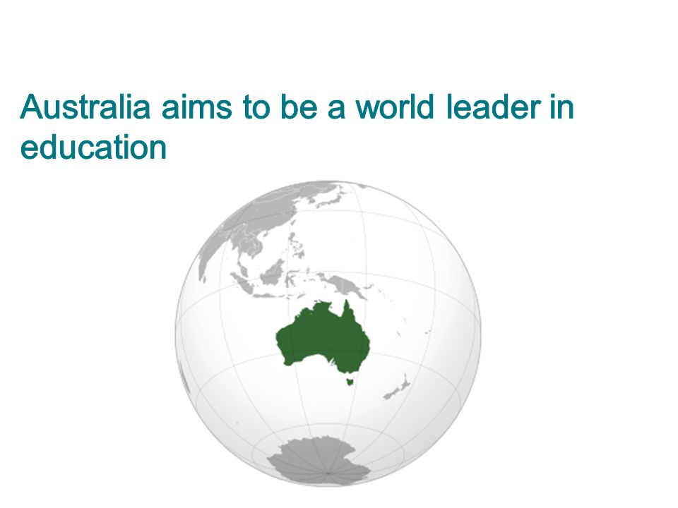 Australia aims to be a world leader in education