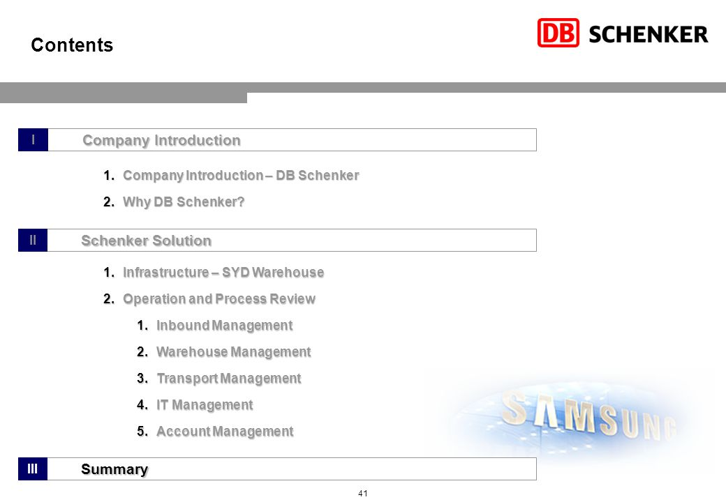 3. Summary DB Schenker: Committed to becoming a leading transport and logistics provider for Samsung.