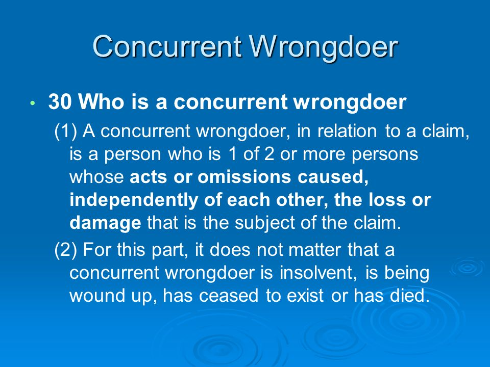 Concurrent Wrongdoer 30 Who is a concurrent wrongdoer