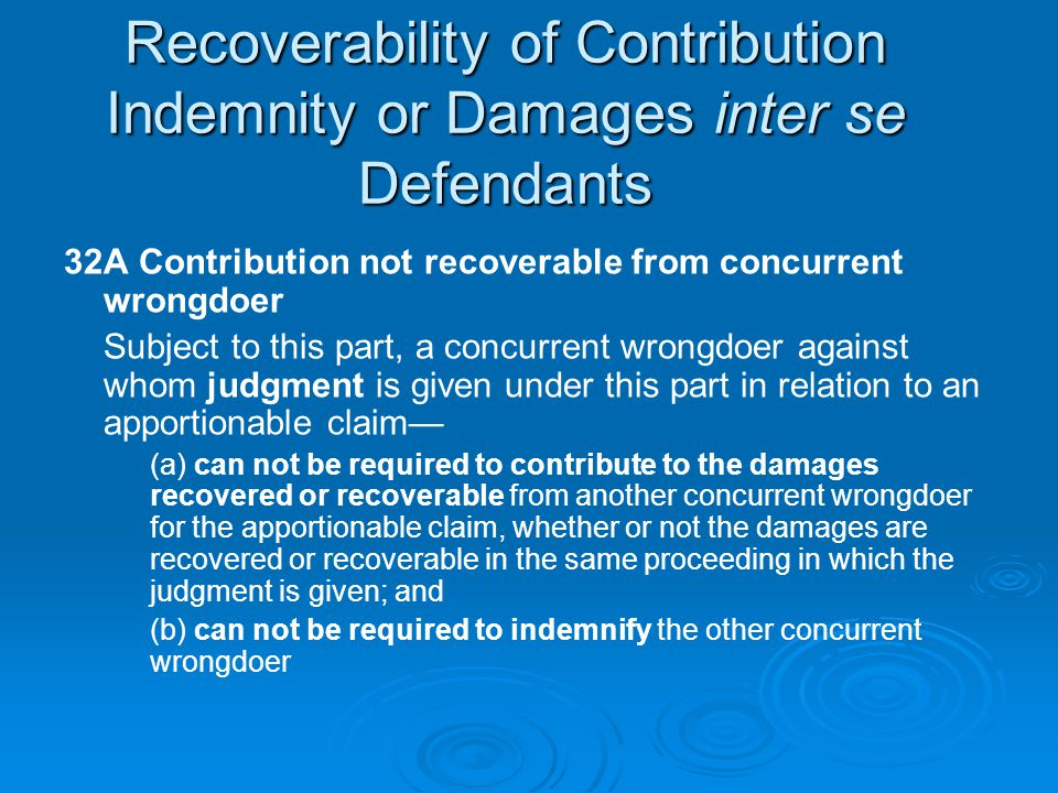 Recoverability of Contribution Indemnity or Damages inter se Defendants