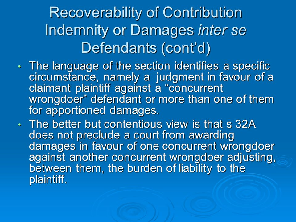 Recoverability of Contribution Indemnity or Damages inter se Defendants (cont'd)