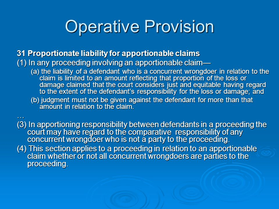 Operative Provision 31 Proportionate liability for apportionable claims. (1) In any proceeding involving an apportionable claim—