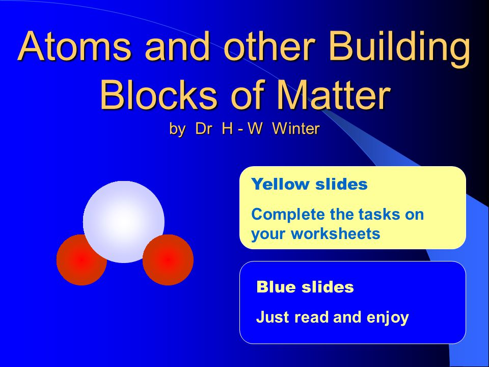 Atoms and other Building Blocks of Matter by Dr H - W Winter
