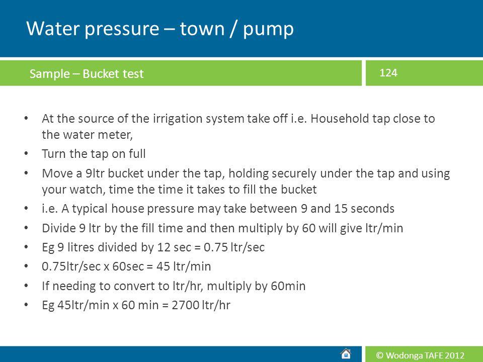 Water pressure – town / pump