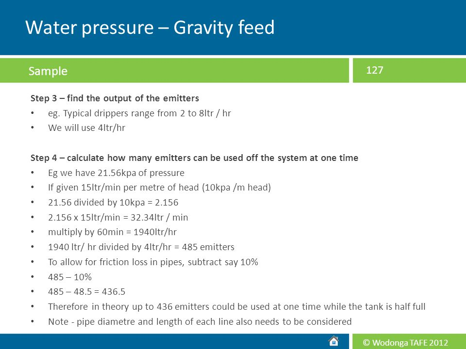 Water pressure – Gravity feed
