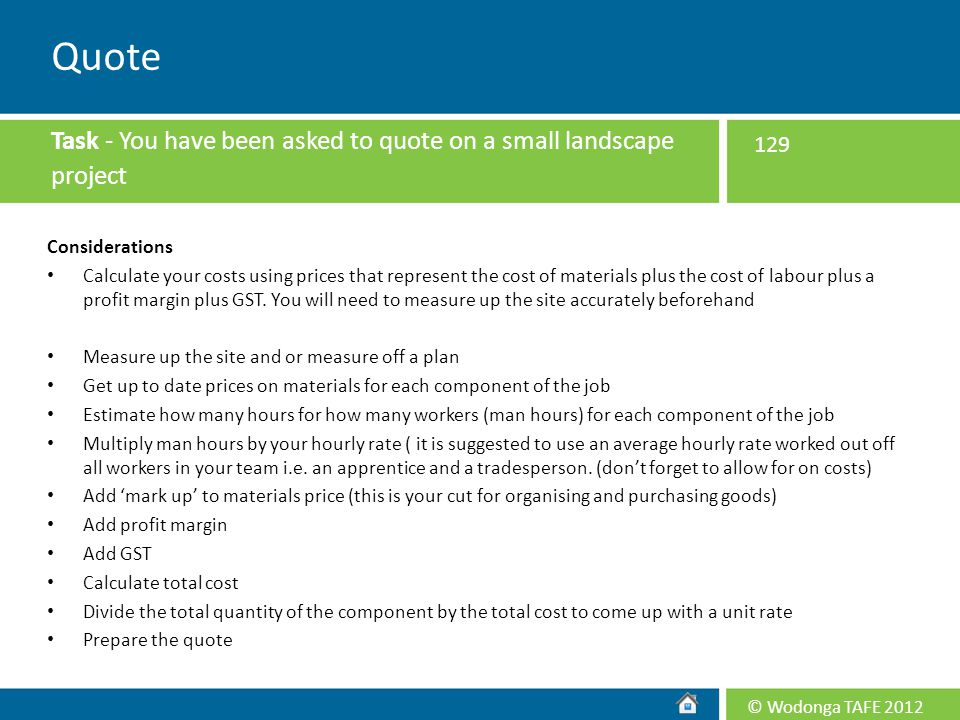 Quote Task - You have been asked to quote on a small landscape project