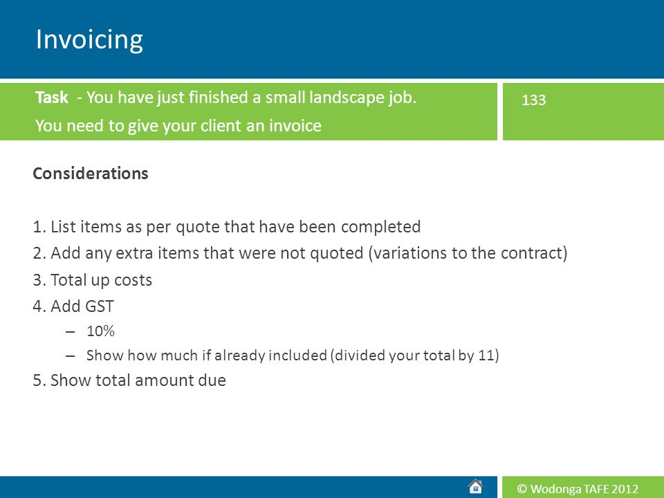 Invoicing Task - You have just finished a small landscape job.