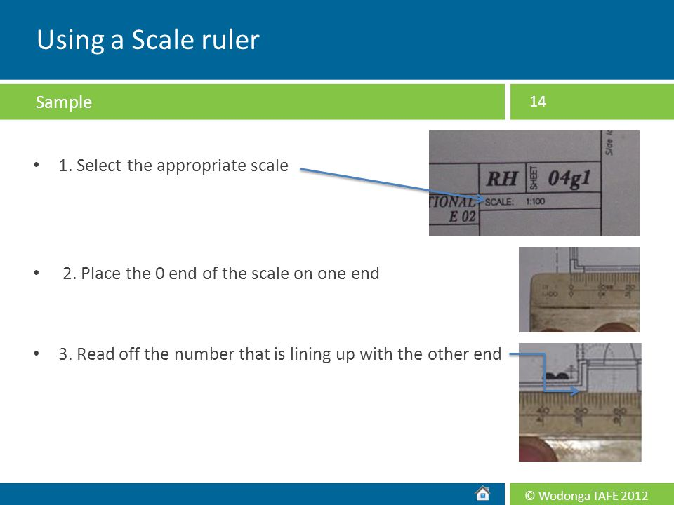 Using a Scale ruler Sample 1. Select the appropriate scale