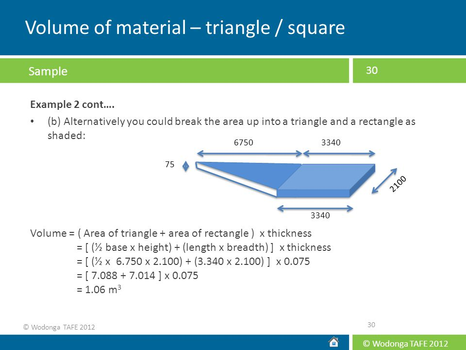 Volume of material – triangle / square