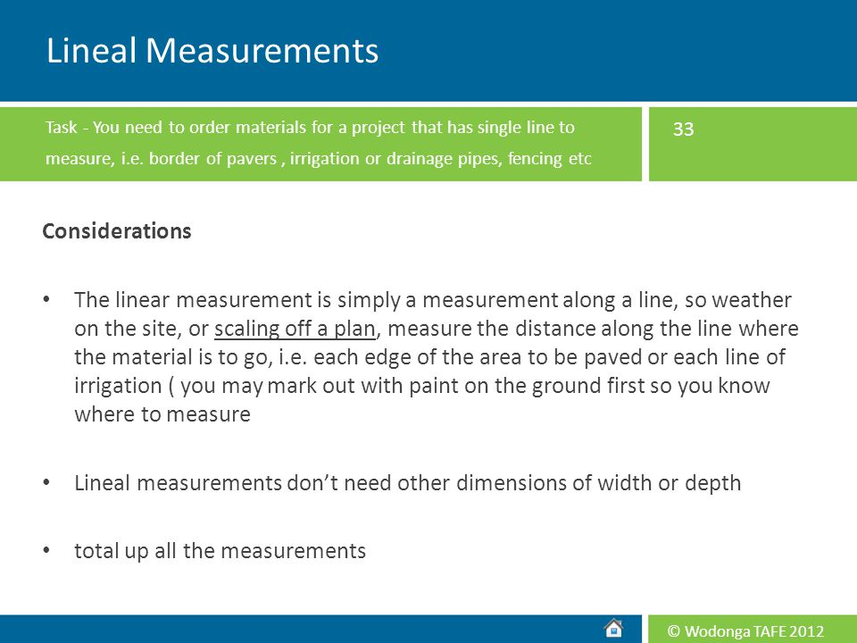 Lineal Measurements Considerations