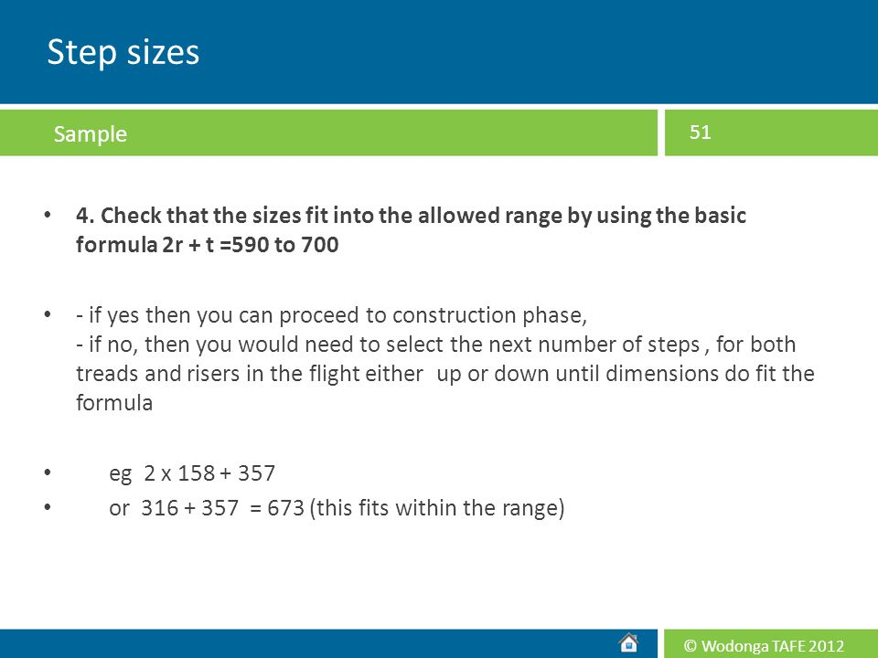 Step sizes Sample. 4. Check that the sizes fit into the allowed range by using the basic formula 2r + t =590 to 700.