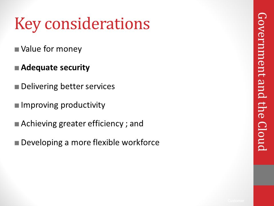Key considerations Government and the Cloud Value for money