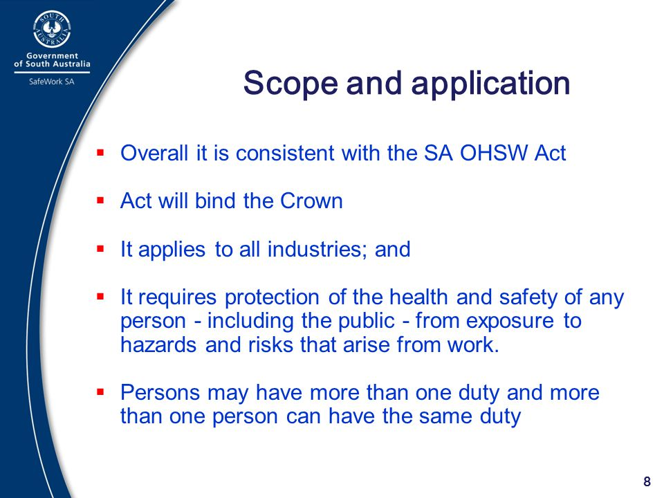 Scope and application Overall it is consistent with the SA OHSW Act