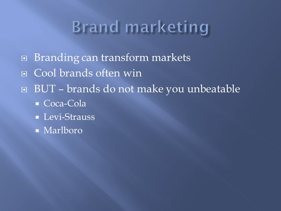 Brand marketing Branding can transform markets Cool brands often win