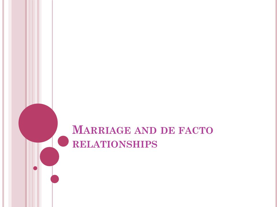 Marriage and de facto relationships