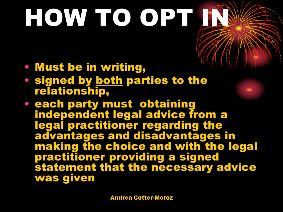 HOW TO OPT IN Must be in writing,