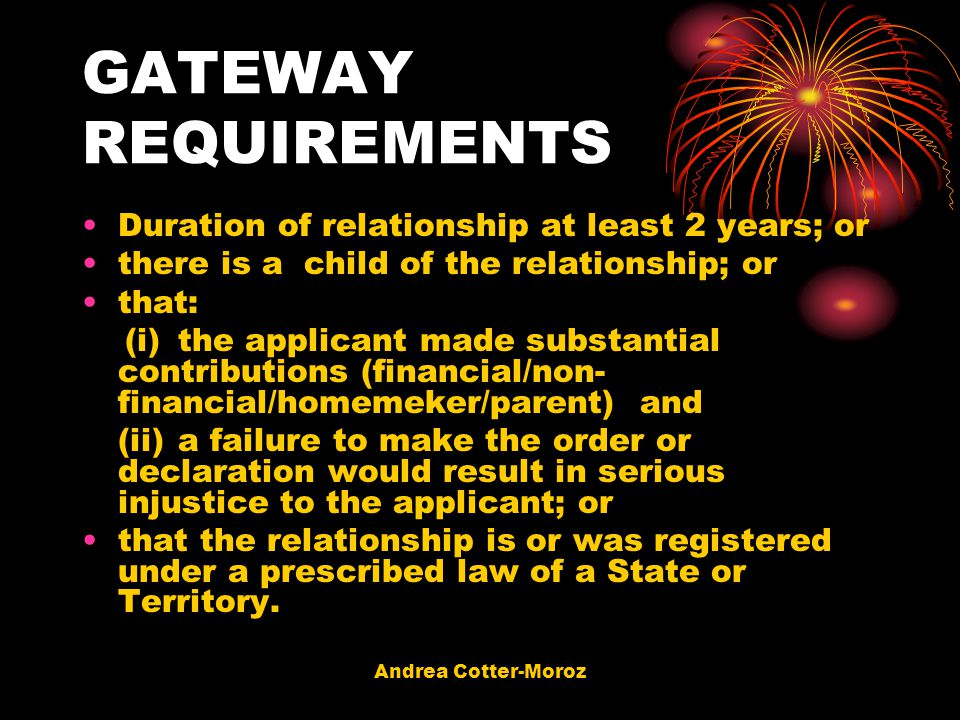 GATEWAY REQUIREMENTS Duration of relationship at least 2 years; or