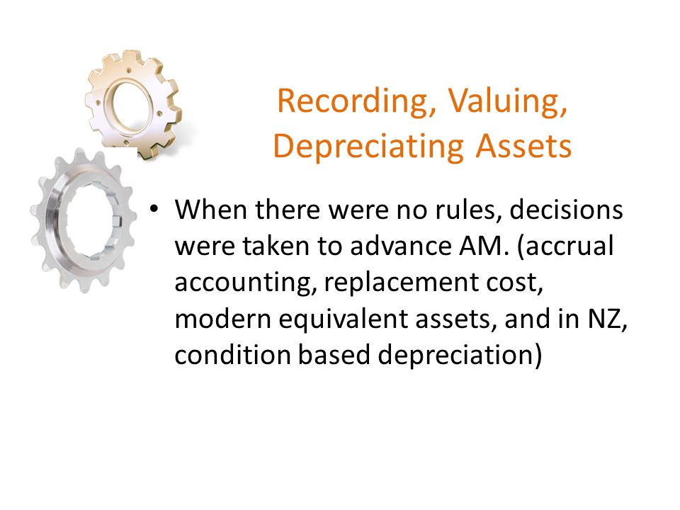 Recording, Valuing, Depreciating Assets