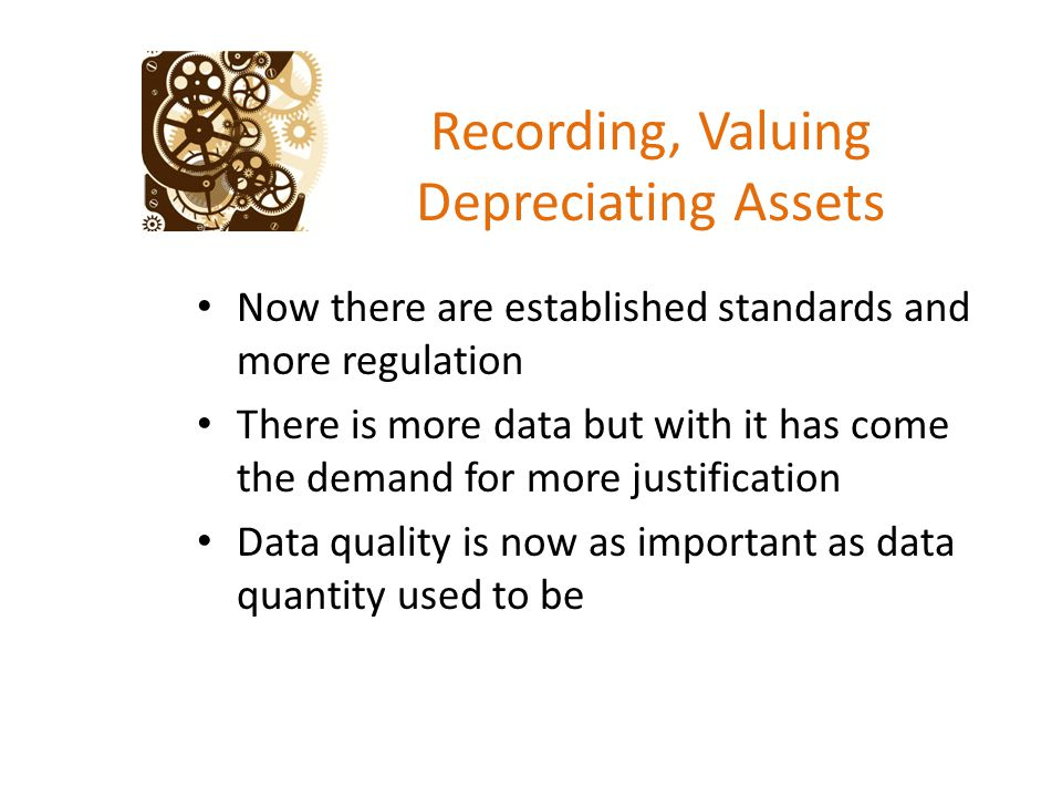 Recording, Valuing Depreciating Assets