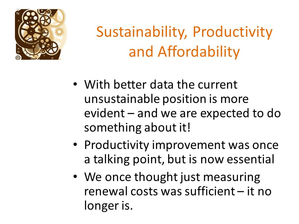 Sustainability, Productivity and Affordability