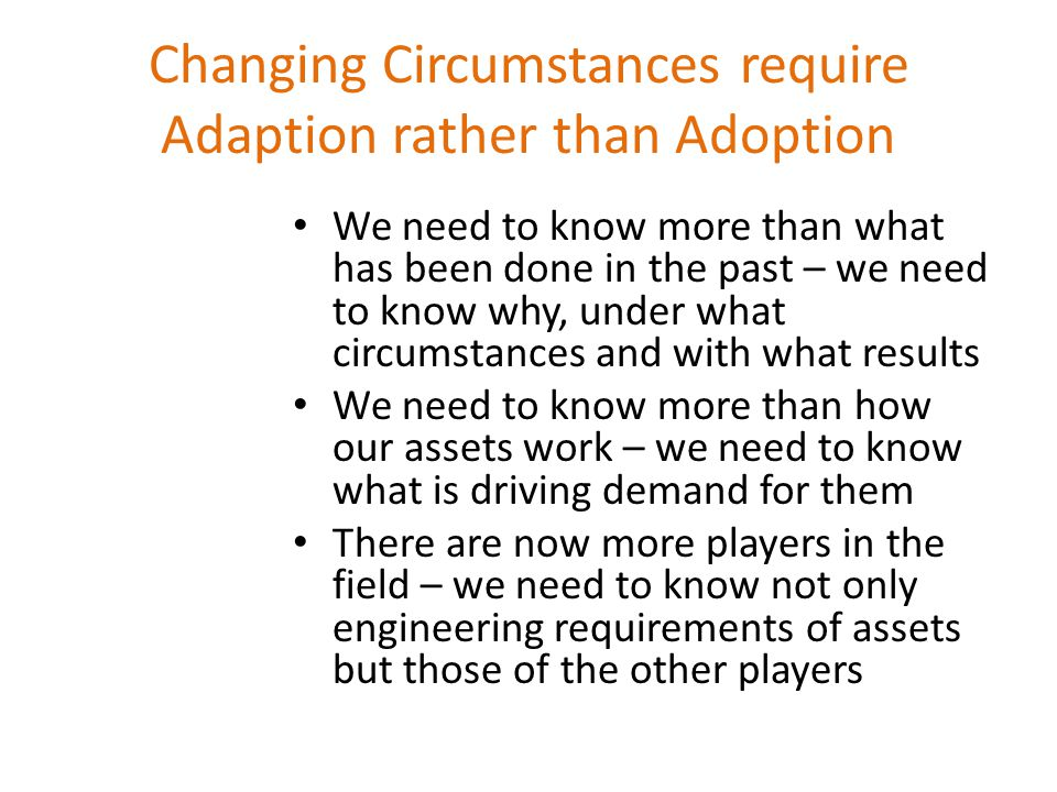 Changing Circumstances require Adaption rather than Adoption
