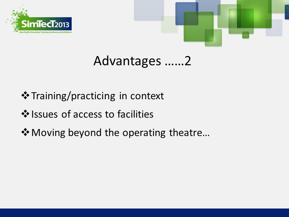 Advantages ……2 Training/practicing in context