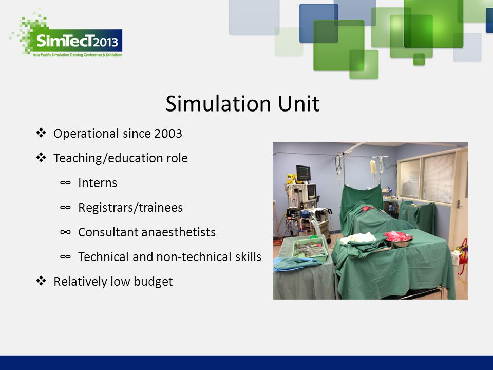 Simulation Unit Operational since 2003 Teaching/education role Interns