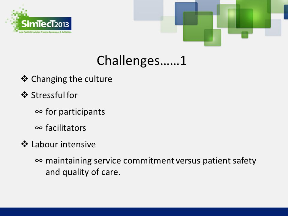 Challenges……1 Changing the culture Stressful for for participants