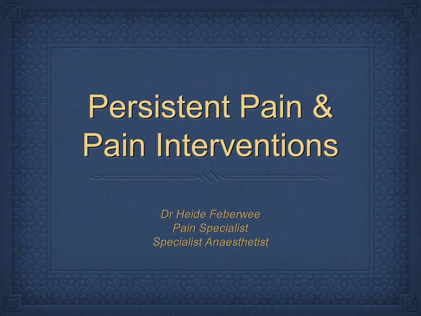 Persistent Pain & Pain Interventions