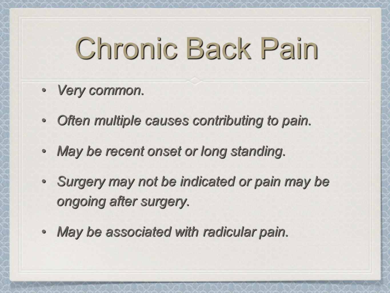 Chronic Back Pain Very common.