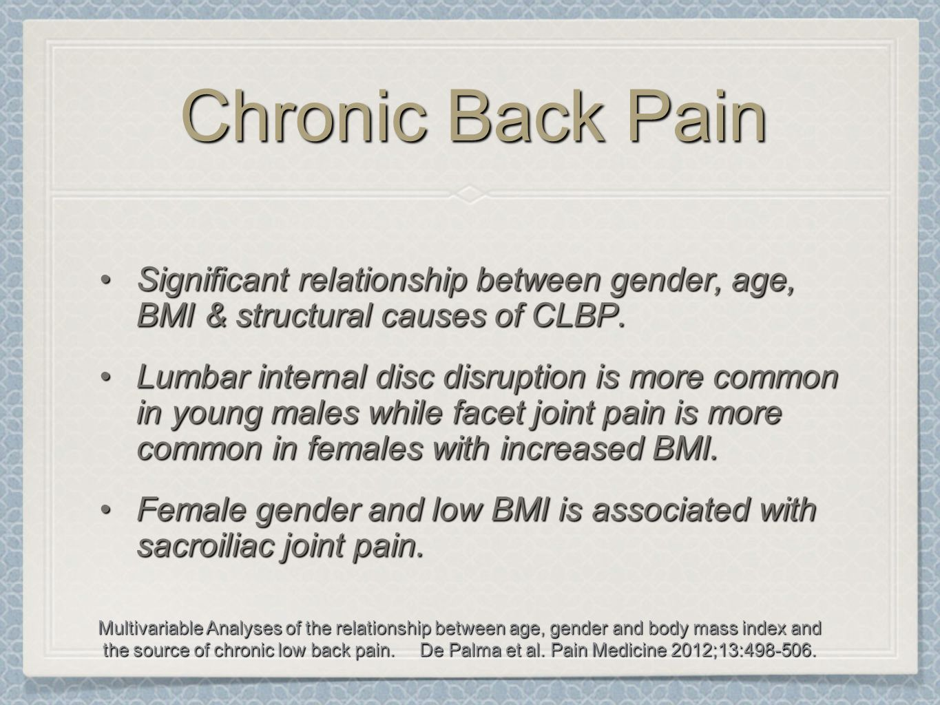 Chronic Back Pain Significant relationship between gender, age, BMI & structural causes of CLBP.