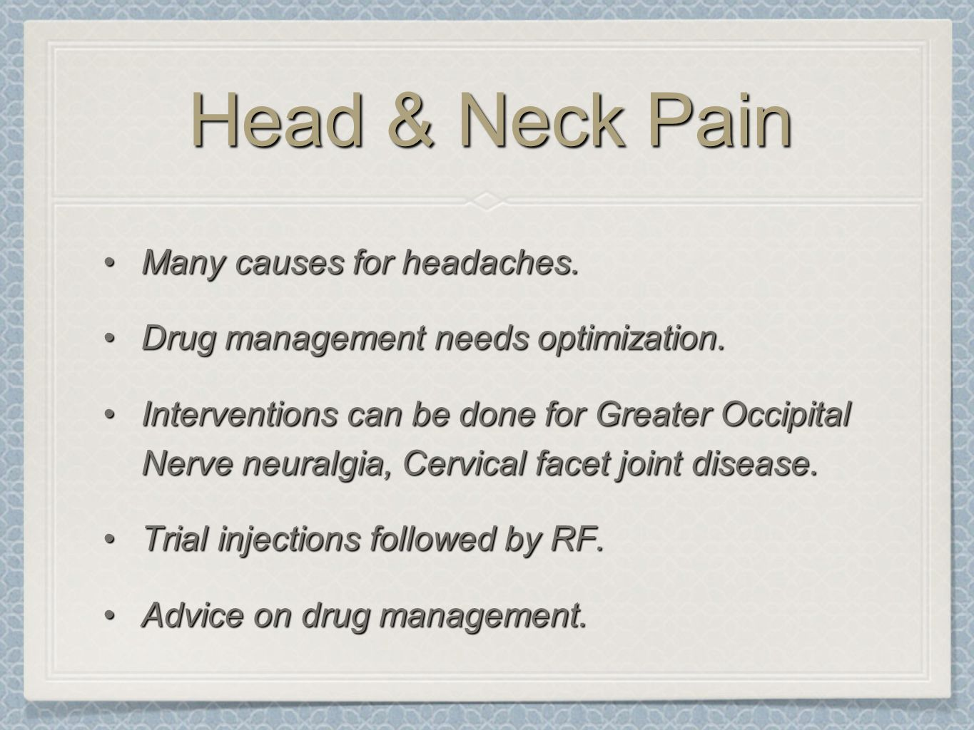 Head & Neck Pain Many causes for headaches.