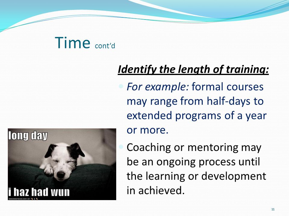 Time cont'd Identify the length of training: