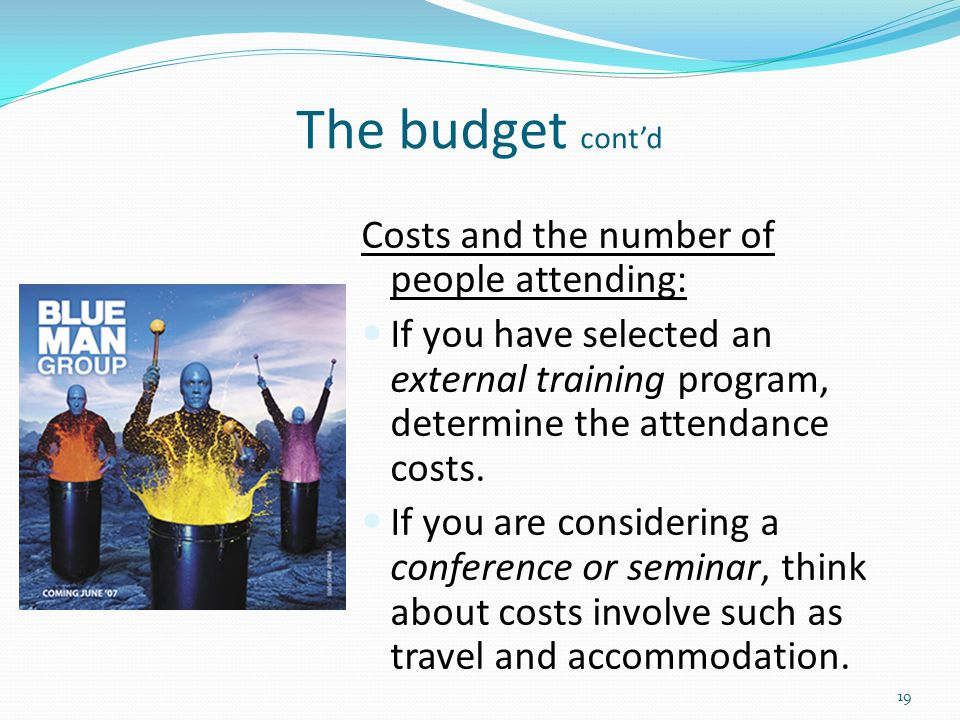 The budget cont'd Costs and the number of people attending: